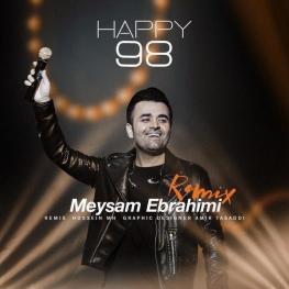 #آهنگ ریمیکس جدید میثم ابراهیمی به نام Happy 98