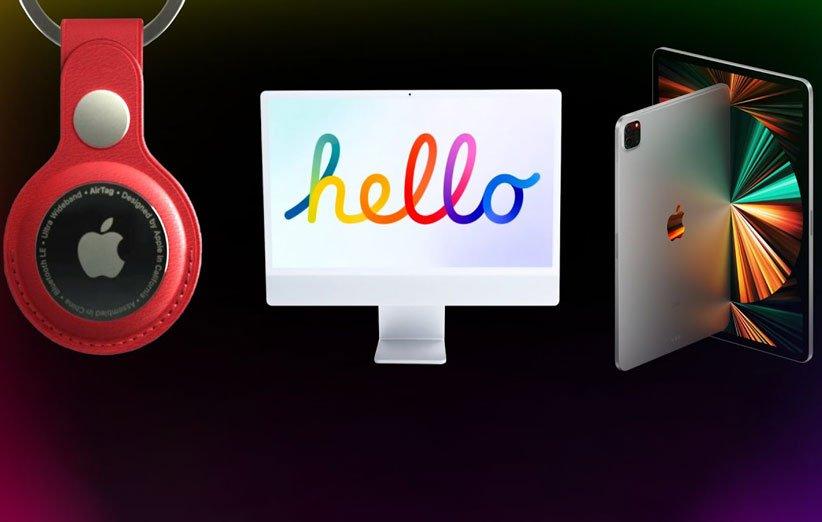 مهمترین محصولاتی که اپل در مراسم Spring Loaded معرفی کرد